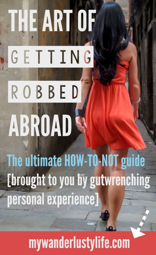 Your ultimate guide to avoid getting robbed abroad. I did all the gutwrenching, heartbreaking work for you! Check out my tips and, most importantly, LEARN FROM MY MISTAKES. Currently accepting virtual hugs. ⇣⇣⇣
