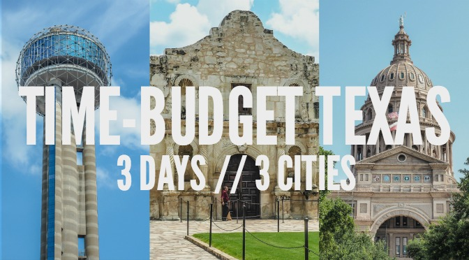 Time-Budget Texas // 3 Cities in 3 Days