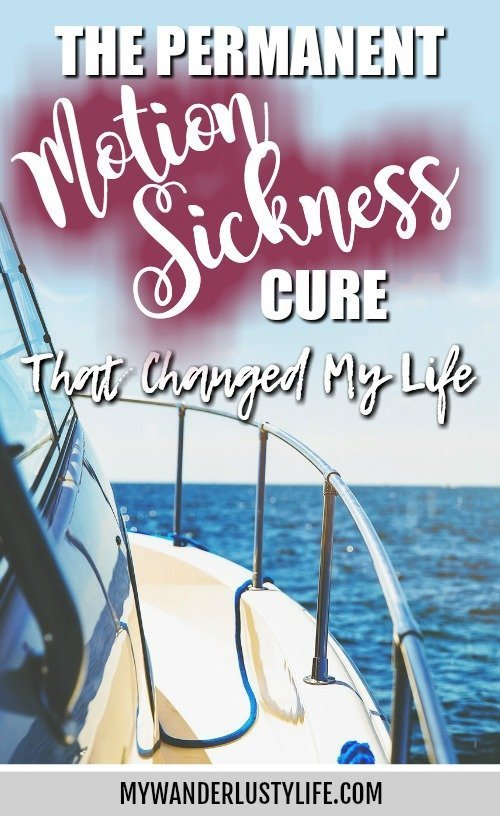 The Permanent Motion Sickness Cure That Changed My Life | The story of how I cured my motion sickness for good. #motionsickness #traveltips #seasick