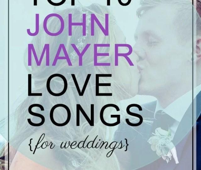 John Mayer Love Songs For Weddings