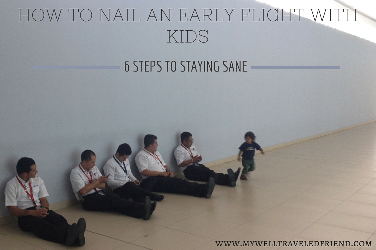How to nail early morning travel with kids.