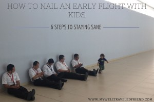 How to nail an early flight with kids. www.mywelltraveledfriend.com