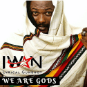 IWAN - We are Gods