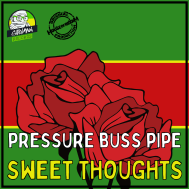 Pressure Busspipe - Sweet Thoughts