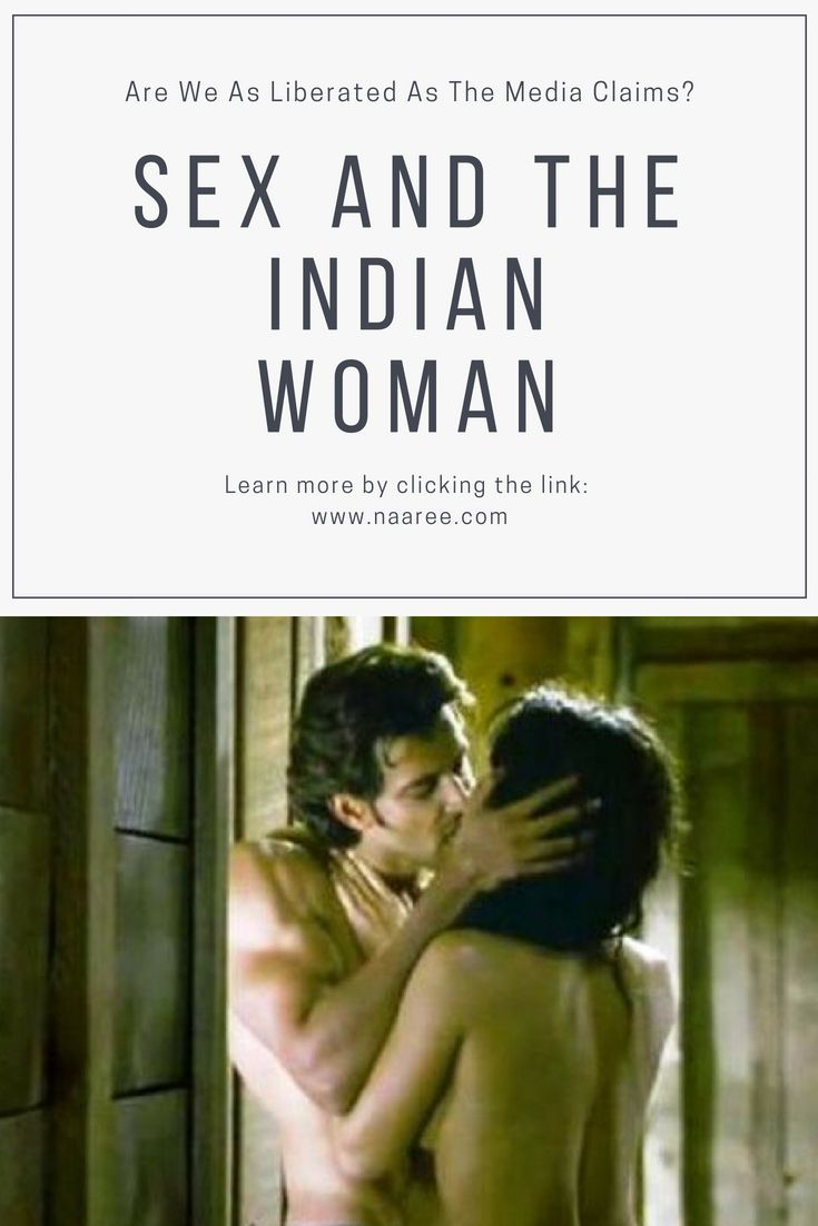 Sex And The Indian Woman: Are We As Liberated As The Media Claims? 1
