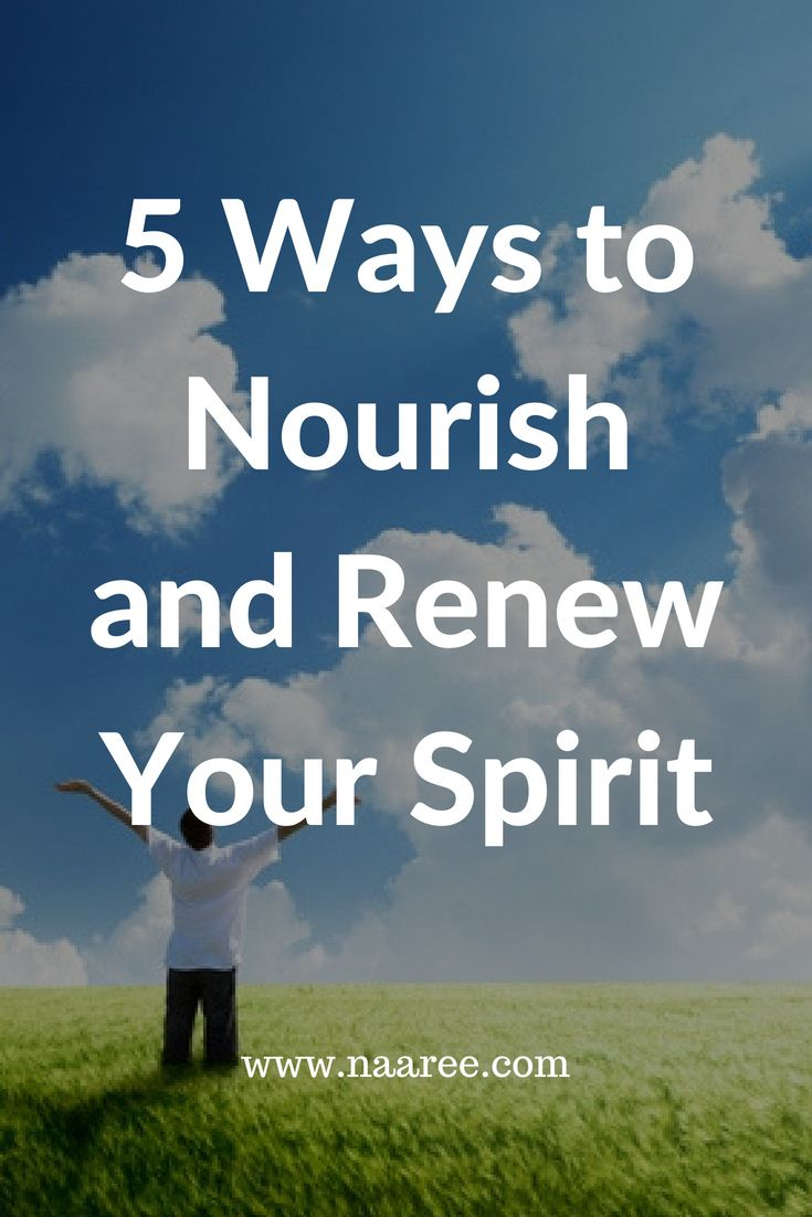 There are many different ways we explore and nurture our spiritual lives. For some, this includes spending time in nature, #yoga, #prayer and #meditation, or musical or artistic expression. Click to read 5 ways to nourish and renew your spirit. #spirit #selfcare #spiritual