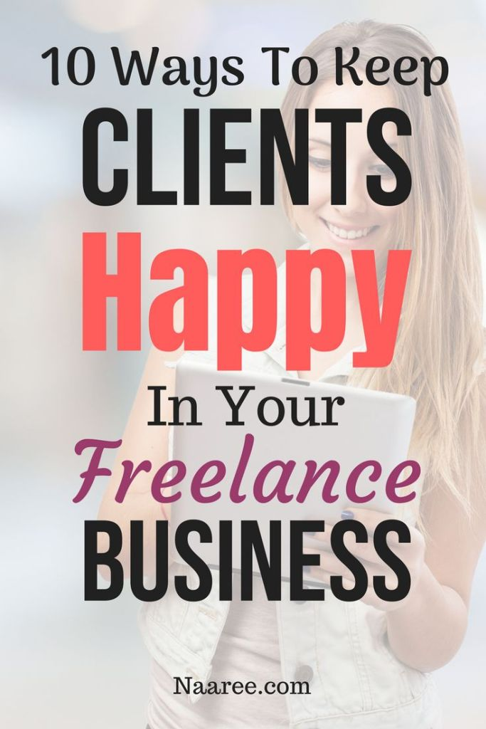 10 Ways To Keep Clients Happy In Your Freelance Business. Make sure you're keeping your clients happy and coming back for more