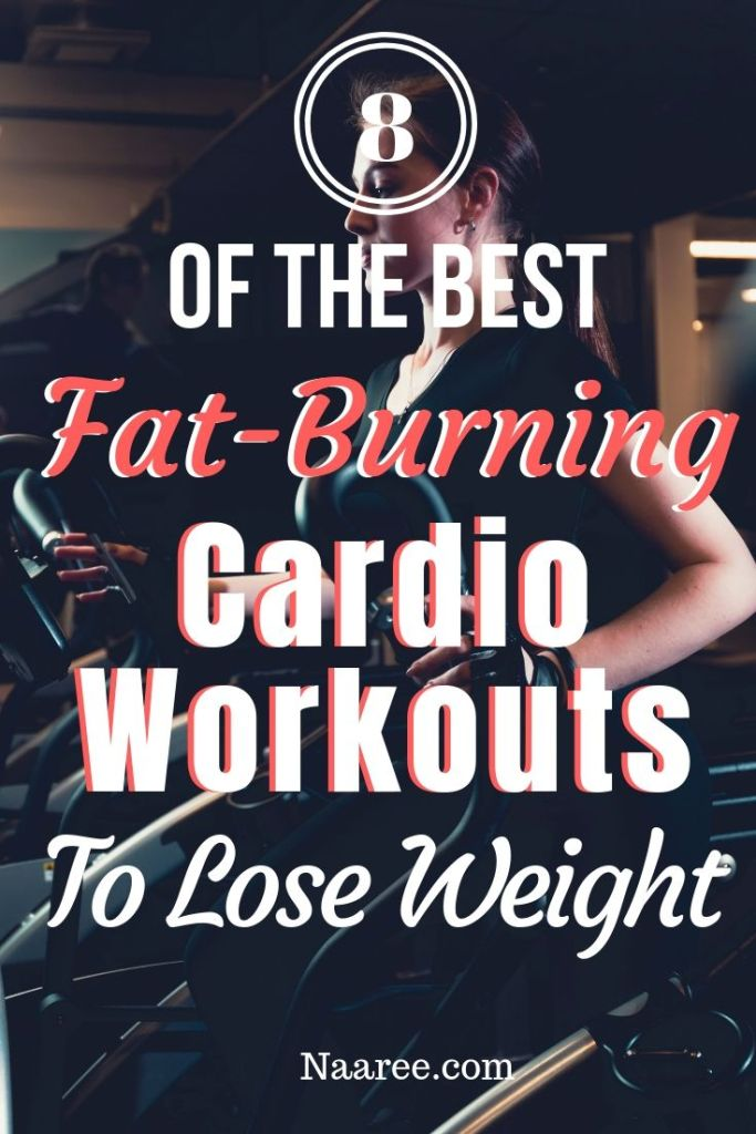 8 Of The Best Fat-Burning Cardio Workouts To Lose Weight