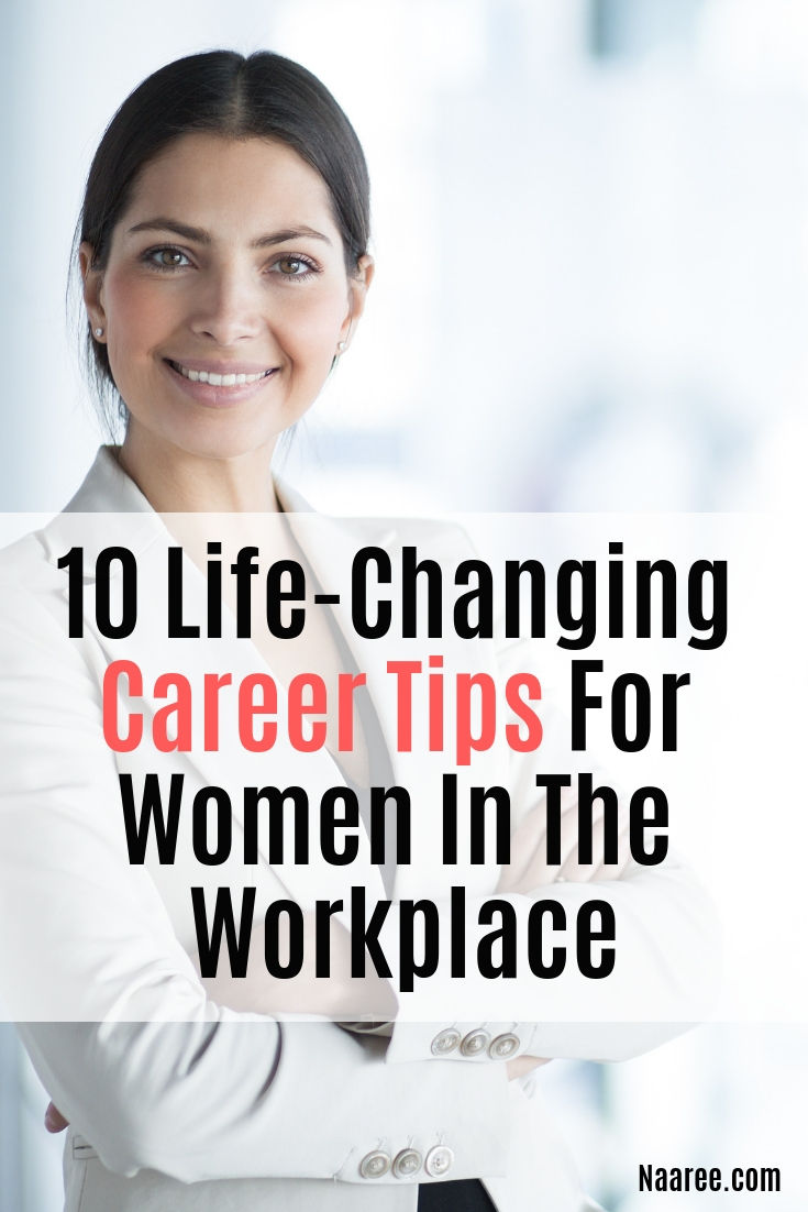 10 Life-Changing Career Tips For Women In The Workplace