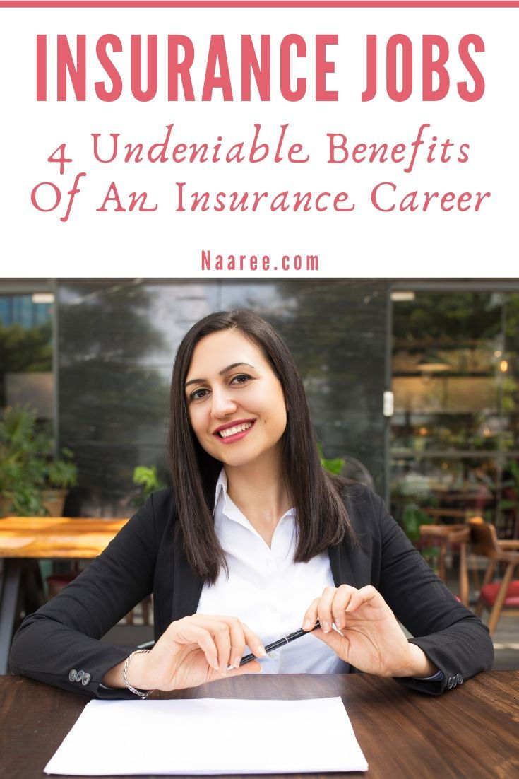Insurance Agent Jobs: 4 Undeniable Benefits Of An Insurance Career