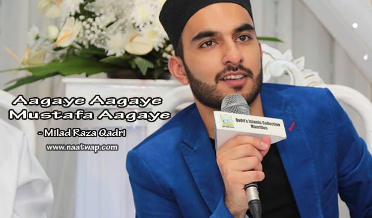 Aagaye Aagaye Mustafa Aagaye By Miad Raza Qadri