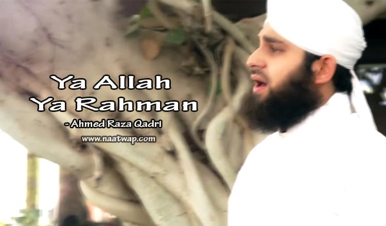 Ya Allah Ya Rahman By Ahmed Raza Qadri
