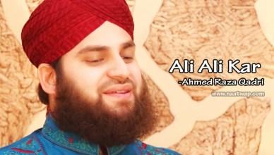 Ali Ali Kar | Ahmed Raza Qadri | Islamic Naat Sharif | www.naatwap.com