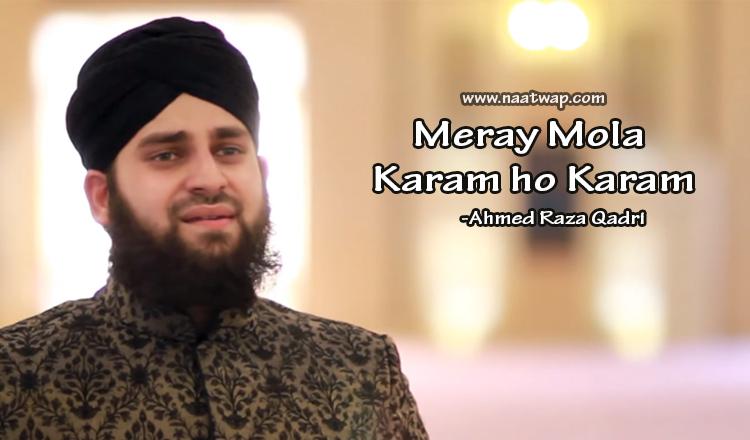 Meray Mola Karam ho Karam By Ahmed Raza Qadri