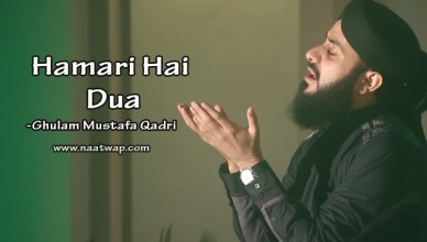 Hamari Hai Dua By Ghulam Mustafa Qadri