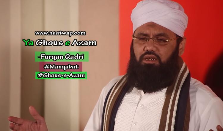 YA GHOUS E AZAM By Furqan Qadri