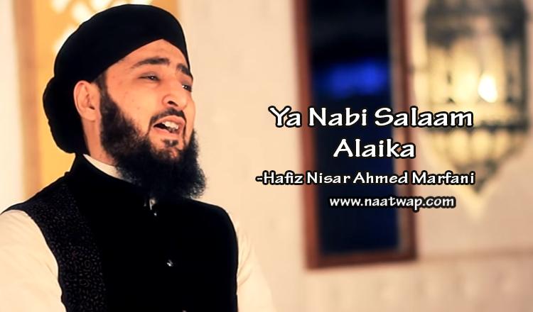 Ya Nabi Salam Alaika by Nisar Ahmed Marfani