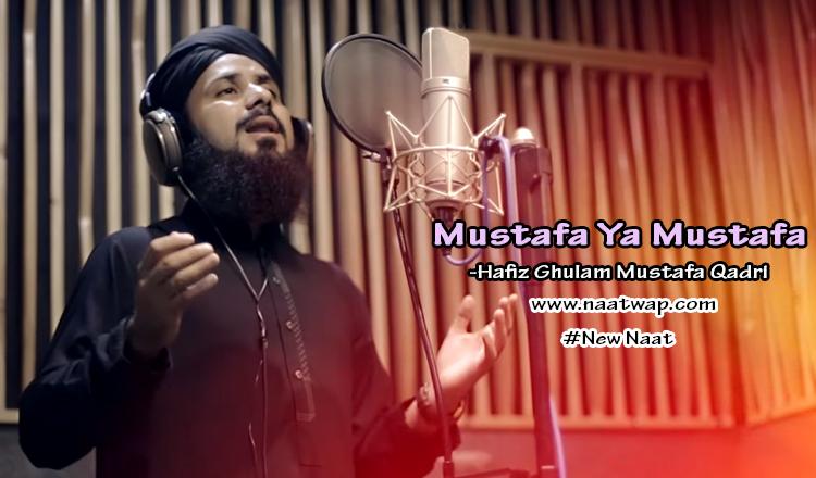 Mustafa Ya Mustafa By Ghulam Mustafa Qadri