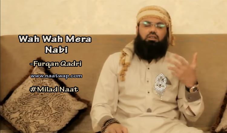 Wah Wah Mera Nabi By Furqan Qadri