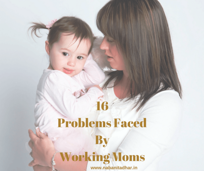 16 Problems Faced By Working Moms. Tell me if you too have faced these. #WorkingMoms #WorkingWomen #Motherhood #Women