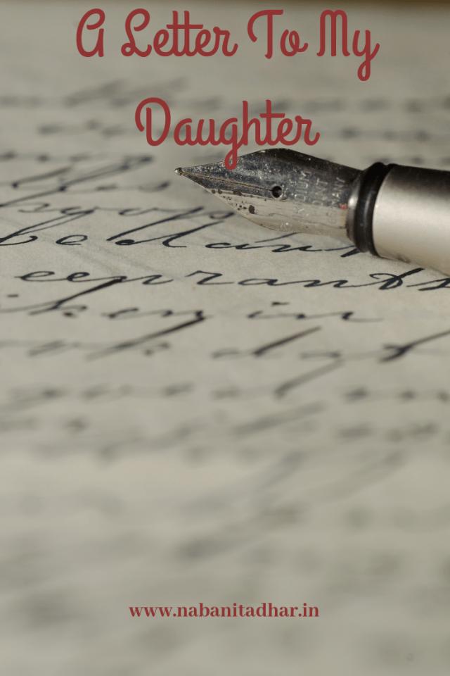 Just Another Letter To My Daughter. Two lessons that I want her to remember when she grows older and faces the realities of life. #LetterToMyDaughter #MomLife #BeingMom