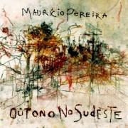 Maurício Pereira, l'autunno, la musica e un nuovo disco.