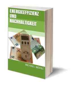 das Cover des Sachbuchs 'Energieeffizienz und Nachhaltigkeit', Autor Michael Wühle