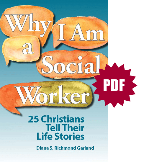 d915154f39da5 ONLINE – Why I Am a Social Worker: 25 Christians Tell Their Life Stories