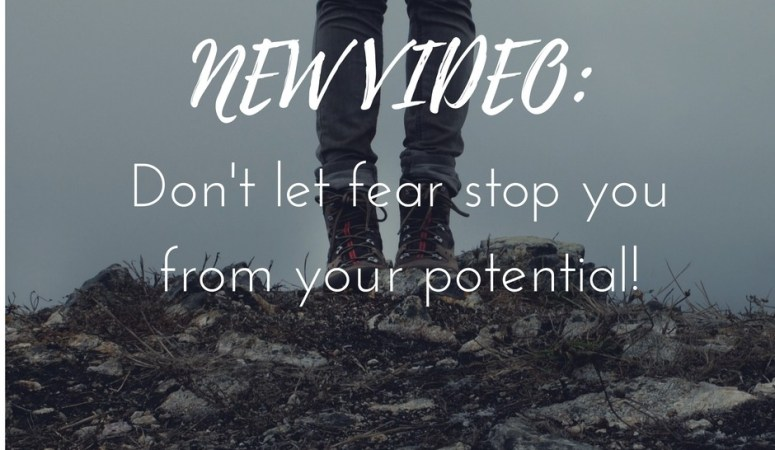 Don't let fear stop you from your potential! Life is out there waiting for you!