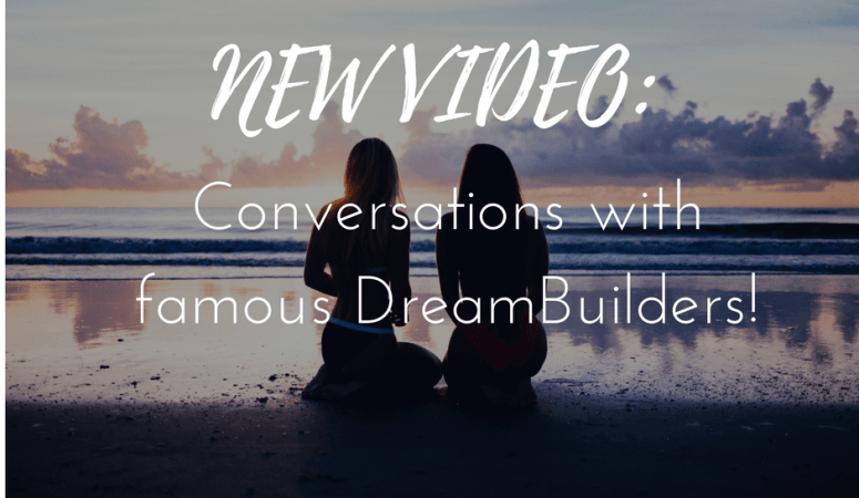 Conversations with FAMOUS DreamBuilders!