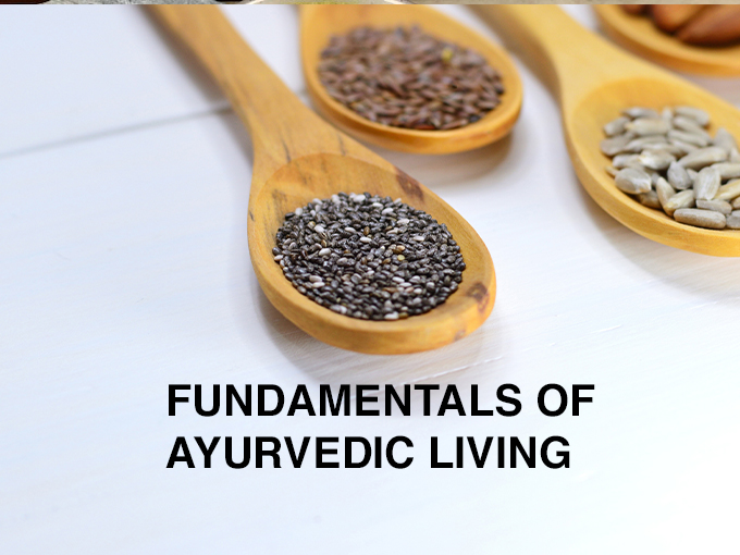 Fundamentals of Ayurvedic Living