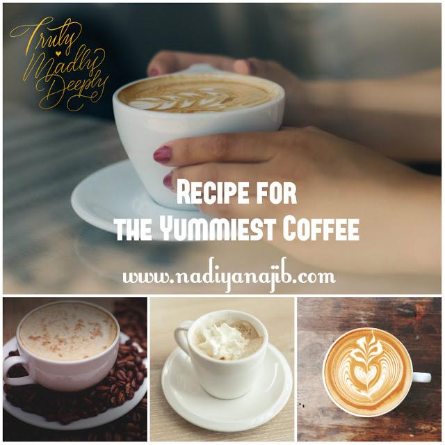 Recipe For The Yummiest Coffee