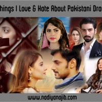10 Things I Love & Hate about Pakistani Dramas