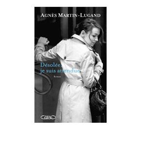 Désolée, je suis attendue – Agnès Martin-Lugand