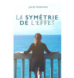 La symétrie de l'effet – Jules Mudhiac