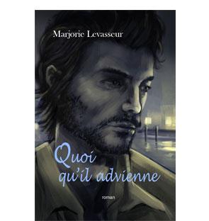 Envers et contre tout tome 2: Quoi qu'il advienne – Marjorie Levasseur