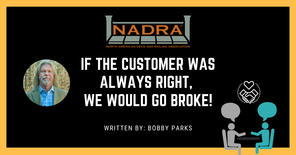 If Customers Were Always Right, We Would Go Broke