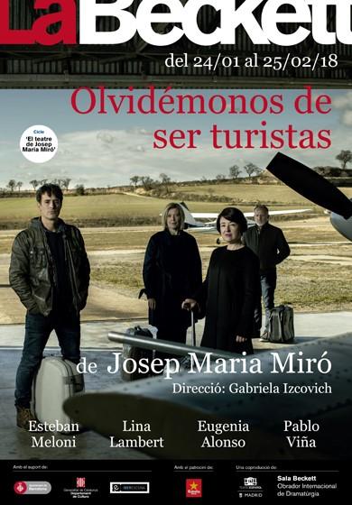 OLVIDÉMNOS DE SER TURISTAS. Autor: Josep Mari Miró. Dirección Gabriela Izcovich. Teatro Sala Beckett