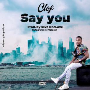 Clef - Say You