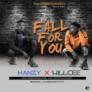 Willcee Ft. Hanzy – Fall For You