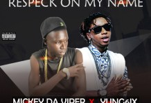 Yung6ix - Respeck On My Name Ft. Mickey De Viper Mp3 Download