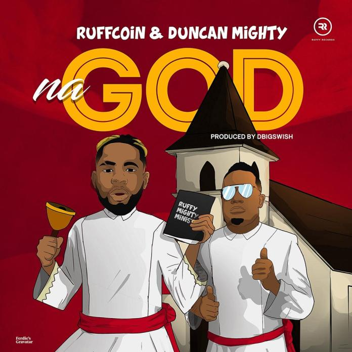 Ruffcoin x Duncan Mighty - Na God Freebeat Mp3 Download