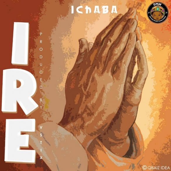 Ichaba – Ire Mp3 Download Audio