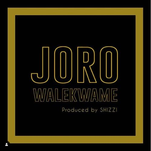 Wale Kwame - Joro Mp3 Download