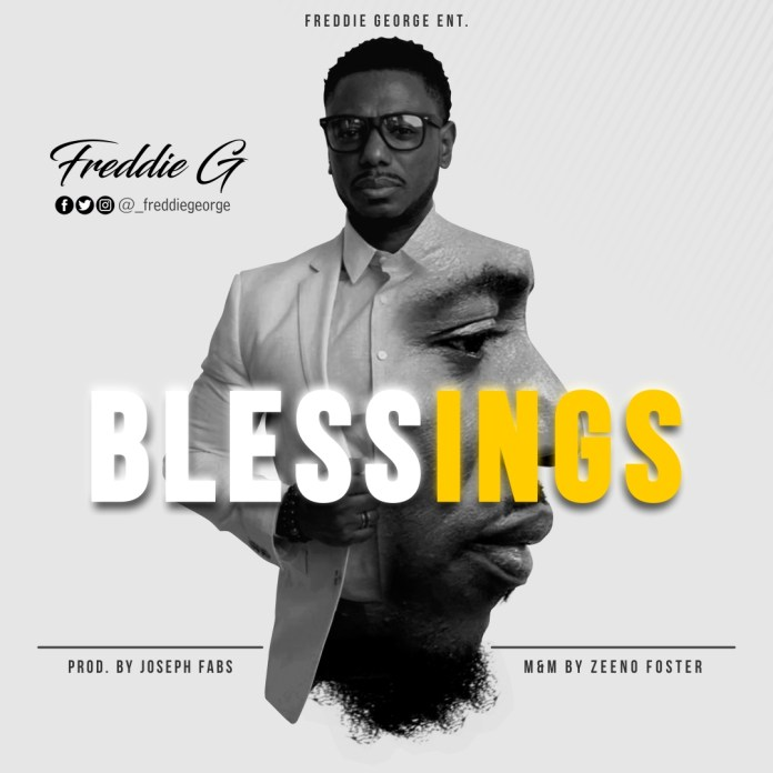 Freddie G Blessings Mp3 Download