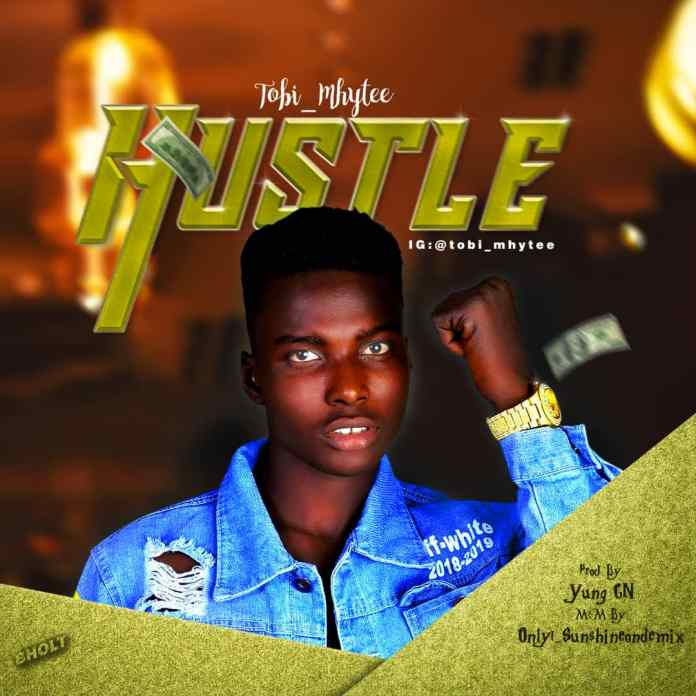 Tobi Myhtee Hustle Mp3 Download