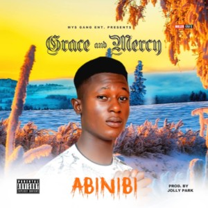 Abinibi - Grace and Mercy Mp3 download
