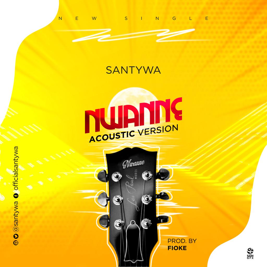 Santywa Nwanne Acoustic Version mp3 download