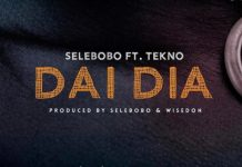 Selebobo Dai Dia ft Tekno mp3 download