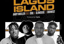 Andy Muller ft CDQ Slimcase Idowest Lagos Island mp3 download